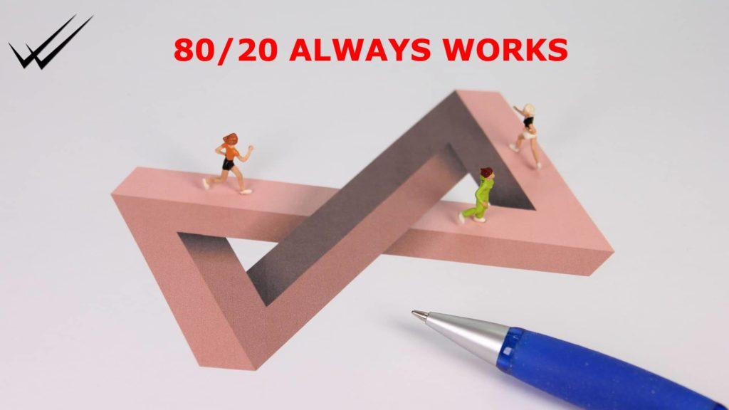 80/20 always works