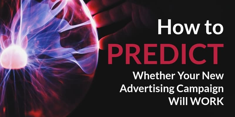 How to predict if an advertising campaign will work for you