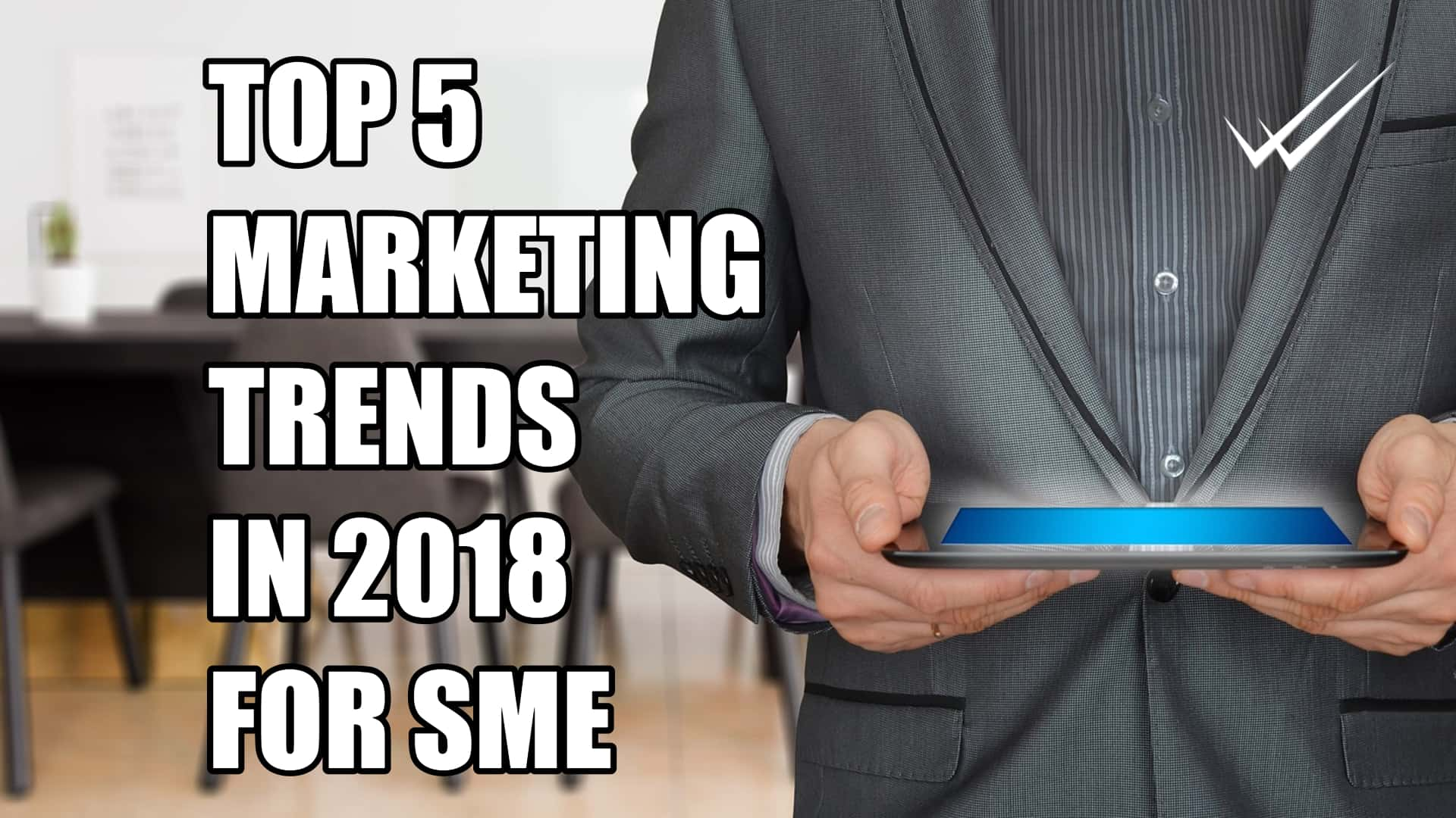 Top five marketing trends for small businesses in 2018