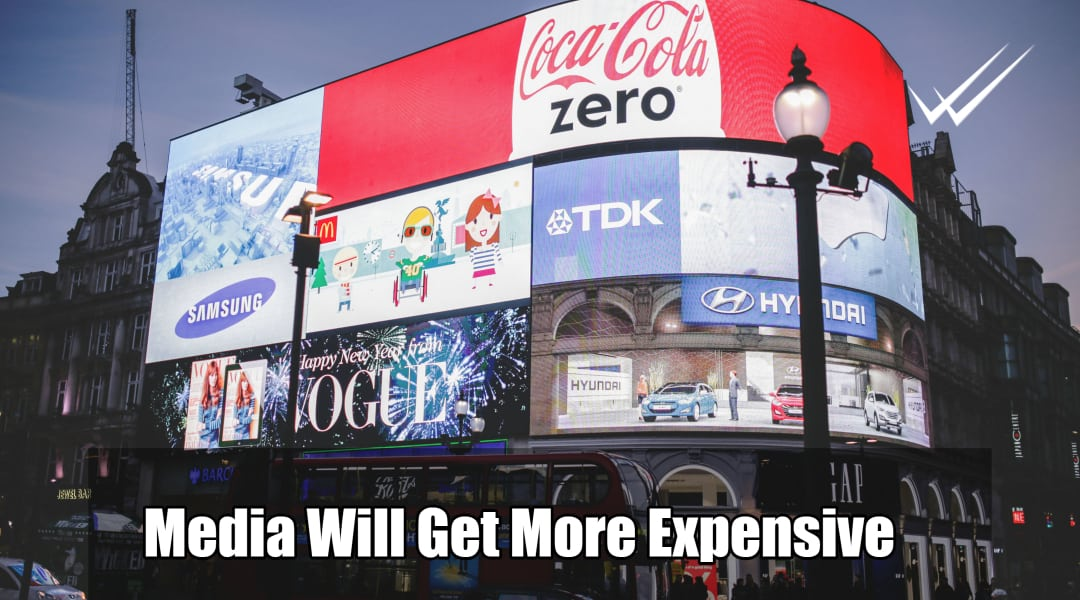 Media costs will continue to rise especially online